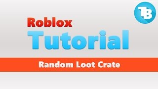 Roblox | How to make a Loot Crate/Box