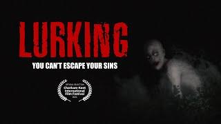 Lurking (You Can't Escape Your Sins)   Horror Short Film   New 2021   E6IX