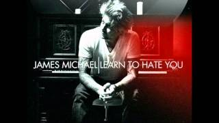James Michael II Learn To Hate You (Lyrics in Description)