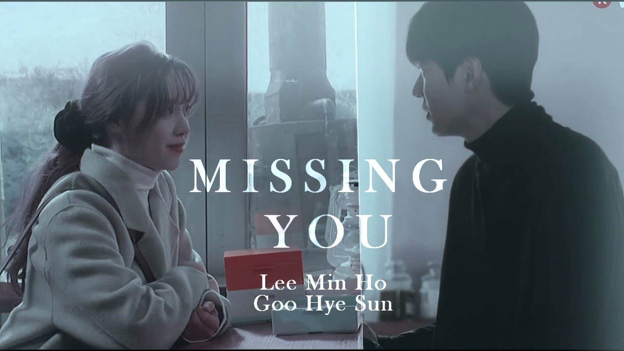 Lee Min Ho and Goo Hye Sun │ Missing You