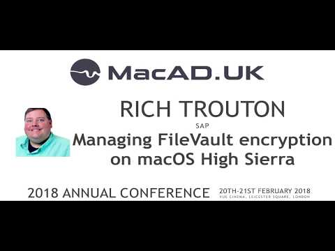Rich Trouton - Managing FileVault encryption on macOS High Sierra