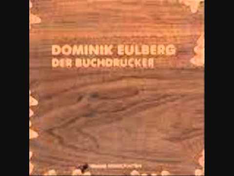 Dominik Eulberg Der Buchdrucker