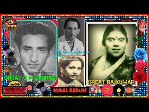 *.G M Durrani,Rajkumari& Iqbal B~Film~KURMAI~[1941]~Aa Mil Dhol Janiya,,Gote Da Haar~#*.