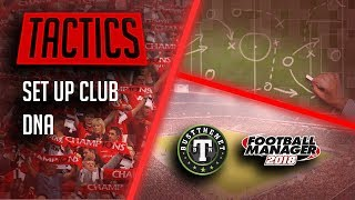 FM18 Tactics - How to Use Club DNA Correctly on Football Manager 2018