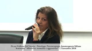 Dr.ssa Vidheya Del Vicario - Affettività, sessualità e aggressività 2018 - Parte 4