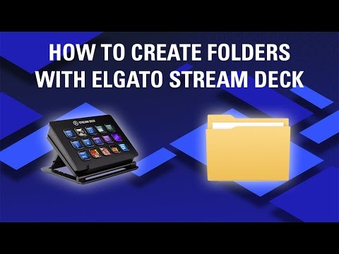 How to set up and create folders with Elgato Stream Deck