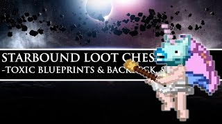 Starbound Loot Chest | Toxic Blueprints & Backpack, & More
