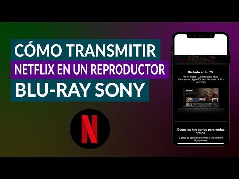 Cómo ver o Transmitir Netflix en un Reproductor Blu-Ray Sony