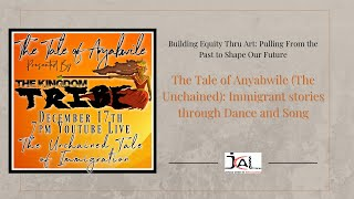 The Tale of Anyabwile (The Unchained): Immigrant stories through Dance and Poetry