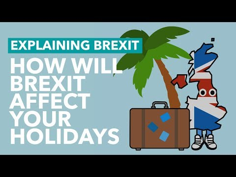 How Will Brexit Affect Your Holidays - Brexit Explained