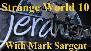 Strange World Episode 10 - Flat Earth, Jeranism, and NASA - Mark Sargent ✅