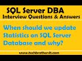 SQL Server DBA Interview Questions | When should we update Statistics on SQL Server Database and why