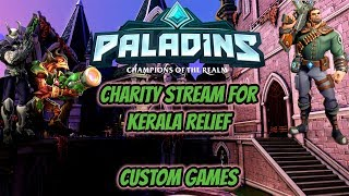 Paladins : Custom Games/Charity Stream for Kerala Relief !paytm