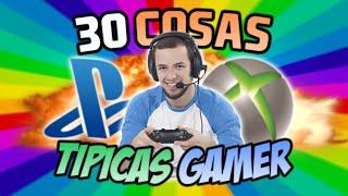 30 COSAS TÍPICAS DE GAMERS