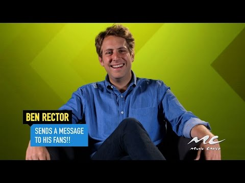 Ben Rector Sends a Message to His Fans!