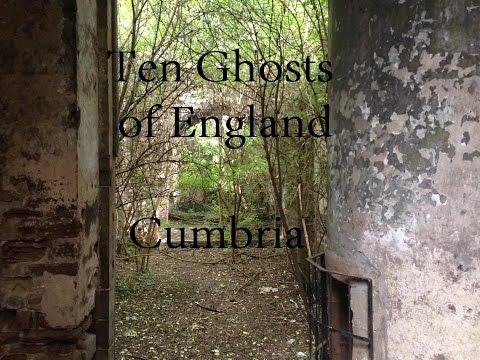 Ten Ghosts of England Ep 7 - Cumbria