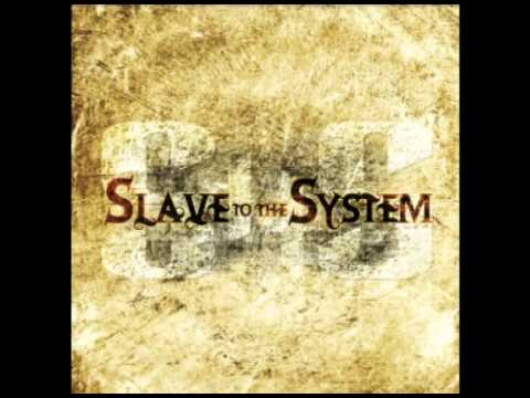 Slave To The System - Gone Today