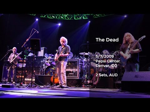 The Dead Live at the Pepsi Center, Denver, CO - 5/7/2009 Full Show AUD