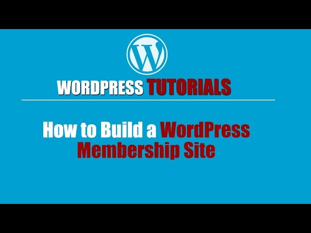Wordpress Tutorial | Wordpress Training-How to Build a Membership Site in WordPress