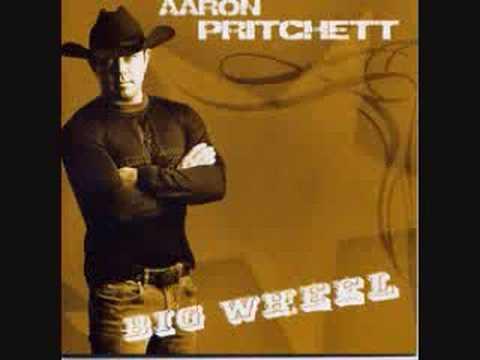 Aaron Pritchett---Big Wheel