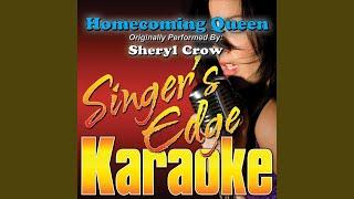 Homecoming Queen (Originally Performed by Sheryl Crow) (Karaoke)