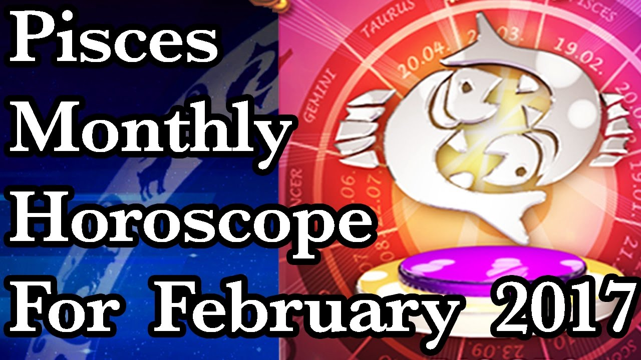 february monthly horoscope pisces