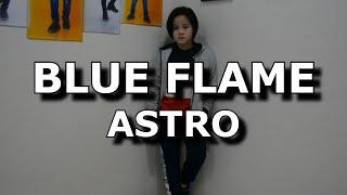 ASTRO 아스트로 - Blue Flame DANCE COVER   NHIKZY CALMA