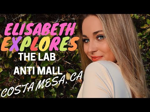 ELISABETH EXPLORES | | COSTA MESA, CA (LAB Anti Mall) Edition