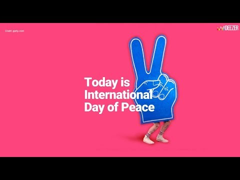 Songs To Celebrate Peace Day | Deezer Originals