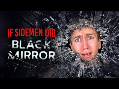 IF SIDEMEN DID BLACK MIRROR
