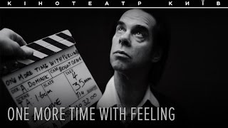 ONE MORE TIME WITH FEELING. NICK CAVE AND THE BAD SEEDS
