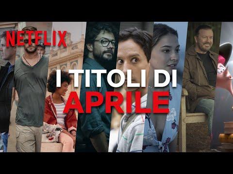 Le Novità Di Aprile Su Netflix | ITALIA