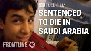 Sentenced to Die in Saudi Arabia, Ali Nimr's Story | FRONTLINE