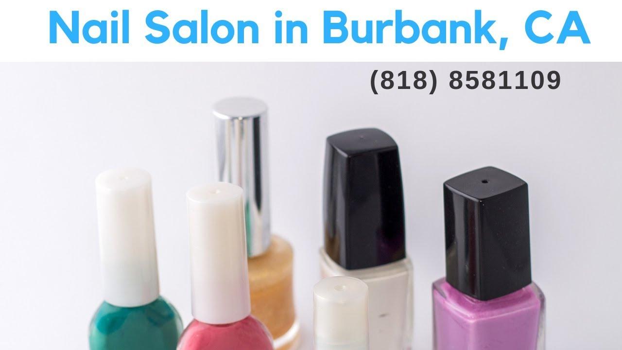 Nail Salon Near Me Burbank 818 8581109 Youtube