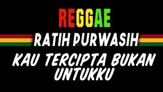 Reggae ska Kau tercipta bukan untukku - Ratih Purwasih | SEMBARANIA