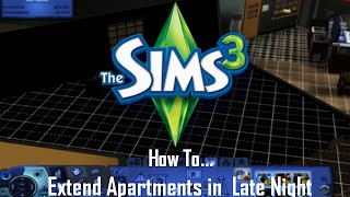 The Sims 3 How To: Extend Apartments In Late Night