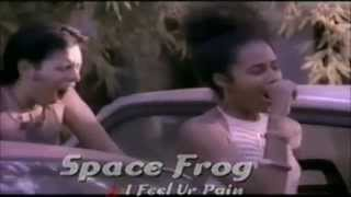 Space Frog  - I Feel Your Pain [1997]
