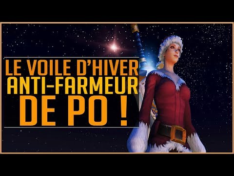 World Of Warcraft - ANTI-Farmeur de PO  Le Voile d&39;Hiver