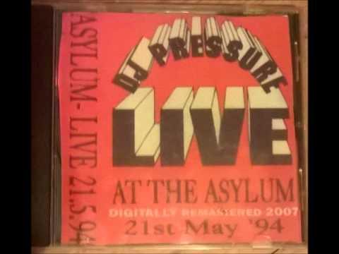 Dj Pressure - Live At The Asylum - 21st May 1994