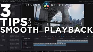 3 Tips For Smooth Playback In Davinci Resolve 16