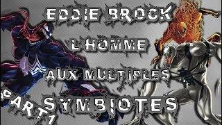 Eddie Brock  - l'Homme Aux Multiples Symbiotes  - Part 1