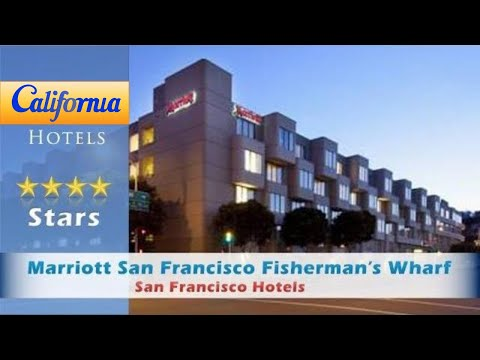 Marriott San Francisco Fisherman's Wharf, San Francisco Hotels - California