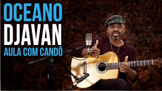 Djavan - Oceano (aula de violão com Candô)