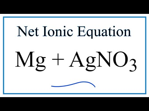 How To Write The Net Ionic Equation For Mg + AgNO3 = Ag + Mg(NO3)2