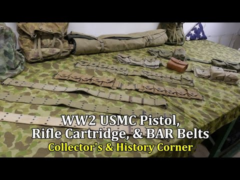 World War 2: USMC Pistol, Rifle Cartridge, And BAR Belts | Collector's & History Corner