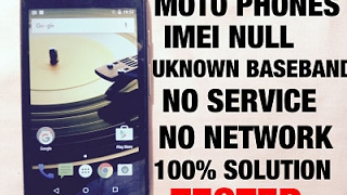 #HOW TO FIX NETWORK PROBLEM/NO SERVICE/IMEI NULL/UNKNOWN BASEBAND PROBLEMS IN MOTO DEVICES NEW