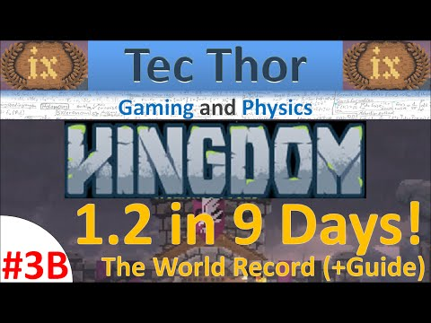 E03B Kingdom 1.2 In 9 Days - The World Record! Applying The Ultimate Battle Plan
