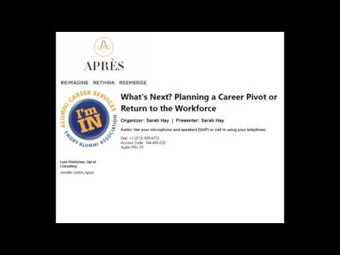 What's Next: Planning a Career Pivot or Return to the Workforce
