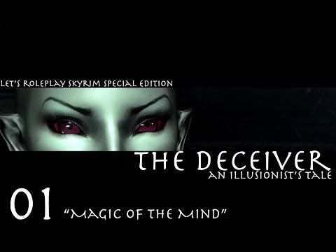 Skyrim Roleplay: Illusionist - THE DECEIVER Ep.01