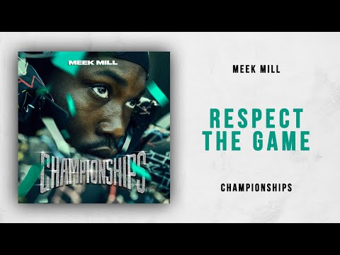 Meek Mill - Respect The Game (Championships)